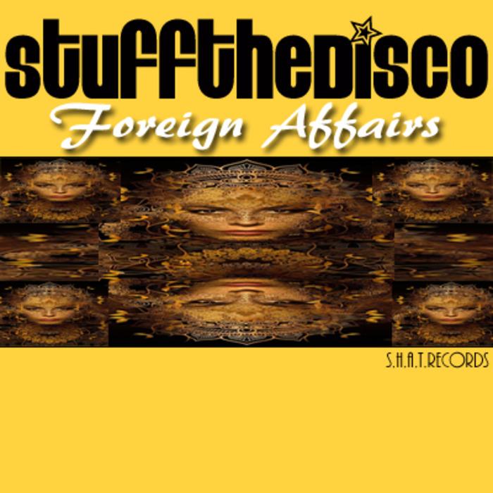 STUFF THE DISCO - Foreign Affairs