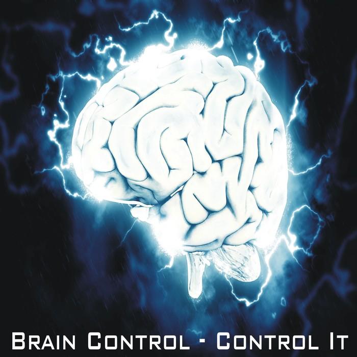 BRAIN CONTROL - Control It