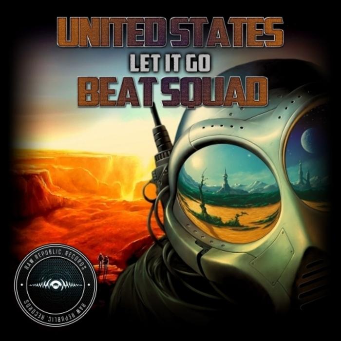 UNITED STATES BEAT SQUAD - Let It Go