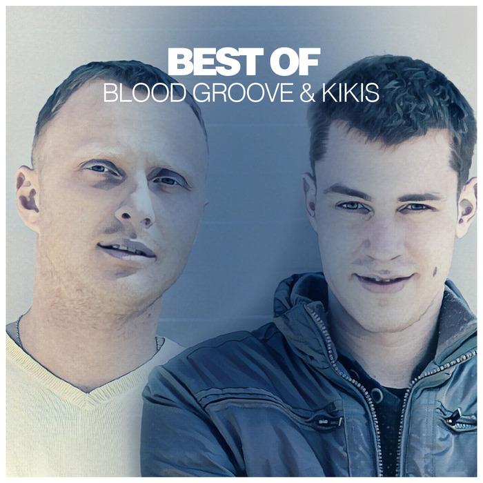 BLOOD GROOVE & KIKIS - Best Of Blood Groove & Kikis (DJ Mix)