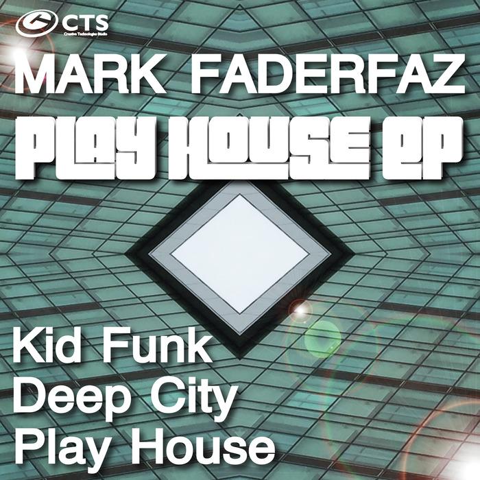 MARK FADERFAZ - Play House EP