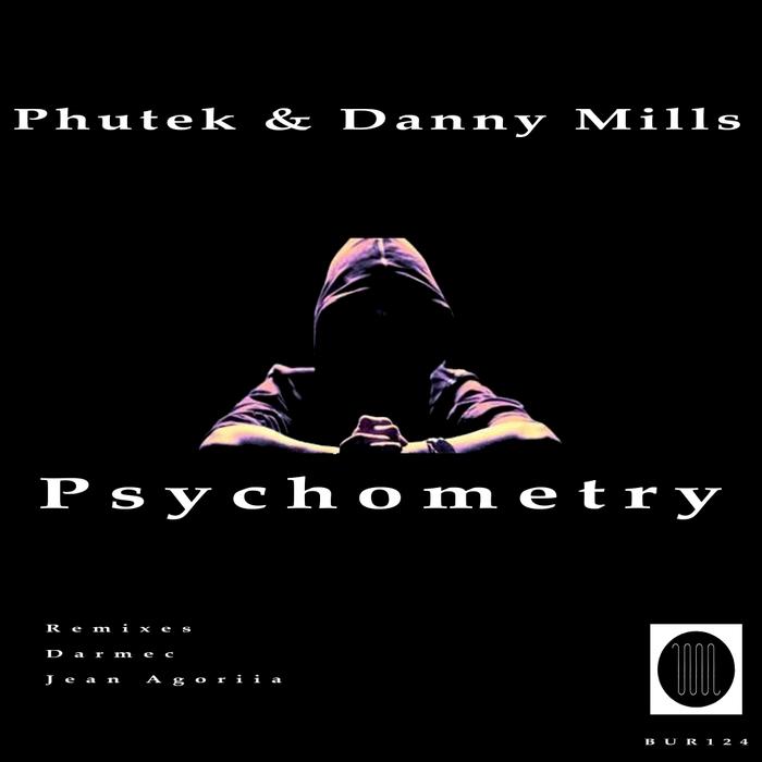 DANNY MILLS/PHUTEK - Psychometry