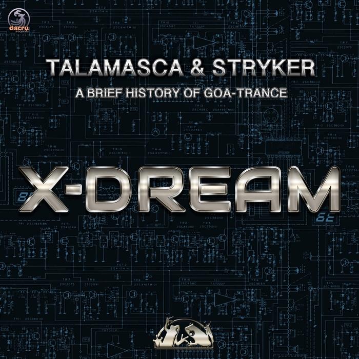 TALAMASCA & STRYKER - A Brief History Of Goa-Trance X-Dream