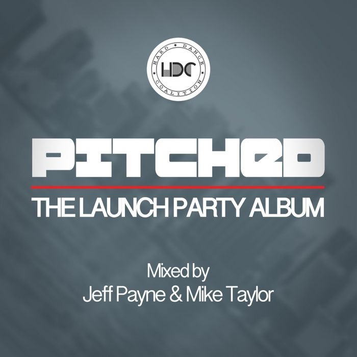 JEFF PAYNE/MIKE TAYLOR/VARIOUS - Pitched: The Launch Party (unmixed tracks)