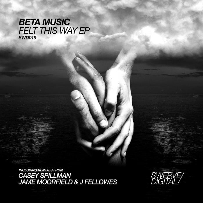 BETA MUSIC - Felt This Way EP