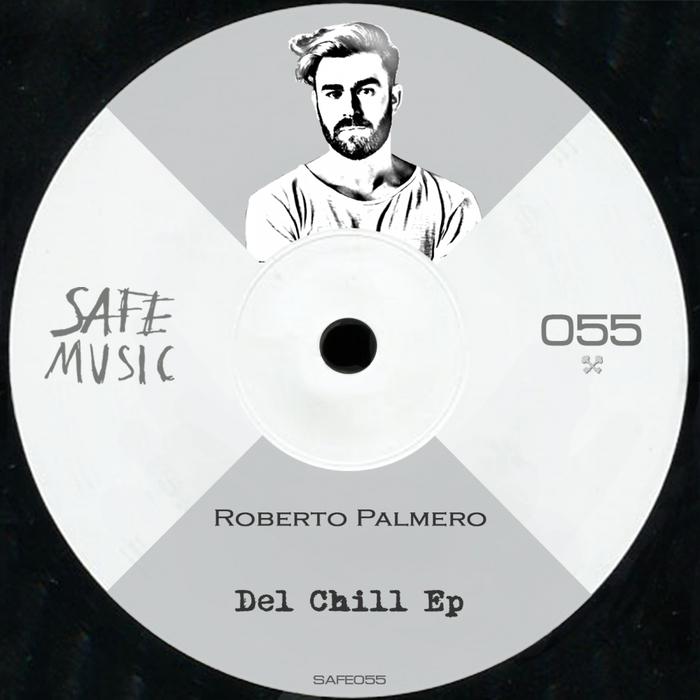 ROBERTO PALMERO - Del Chill EP