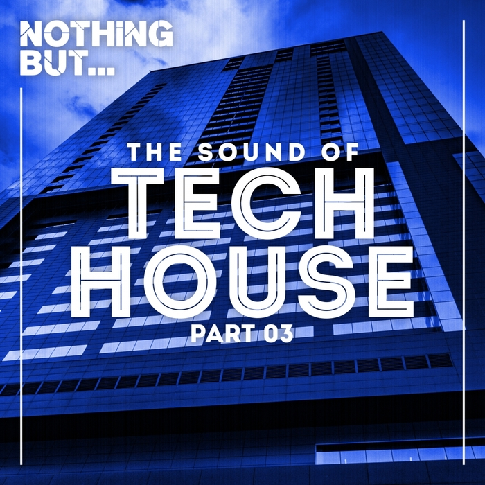 VARIOUS - Nothing But... The Sound Of Tech House Vol 03