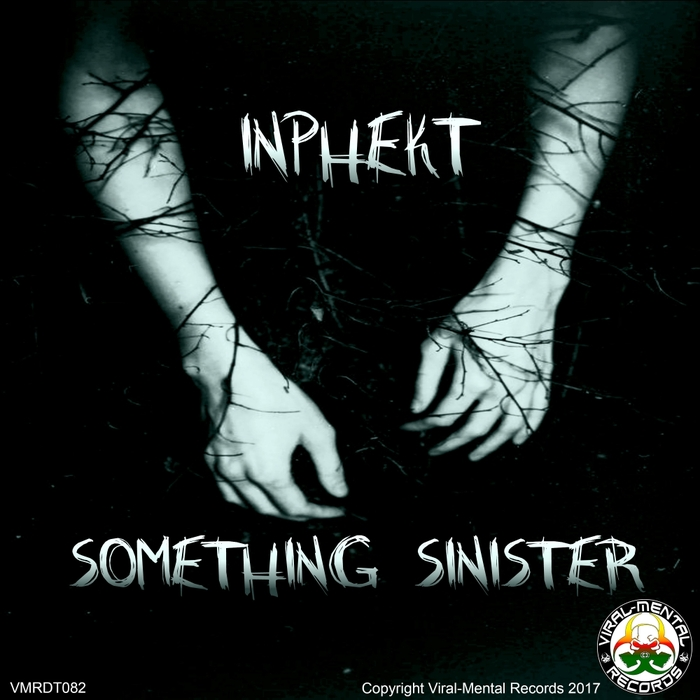 INPHEKT - Something Sinister