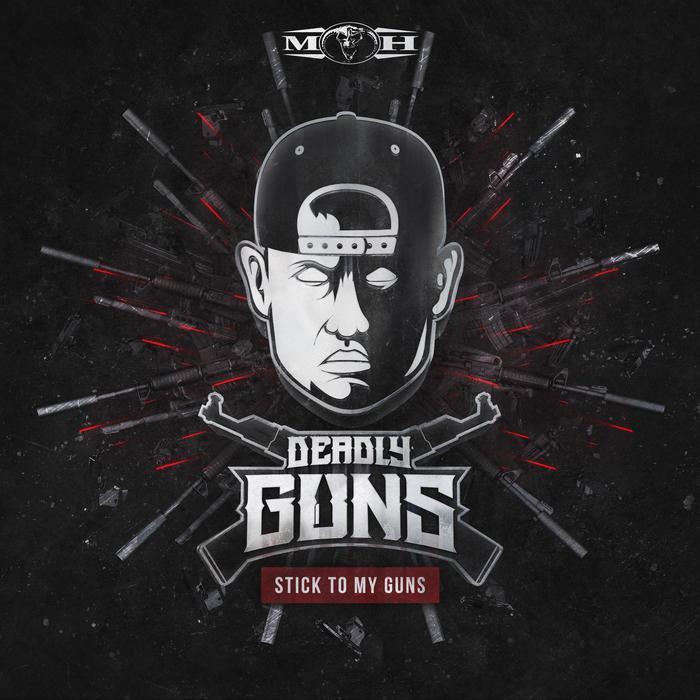 DEADLY GUNS - Stick To My Guns