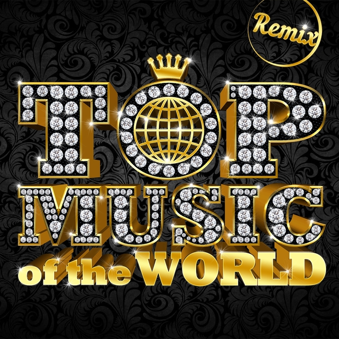 VARIOUS - Top Music Of The World (Remix)