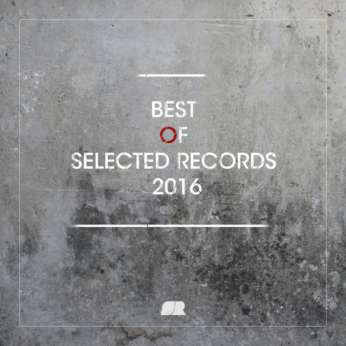 VARIOUS - The Best Of Selected Records 2016