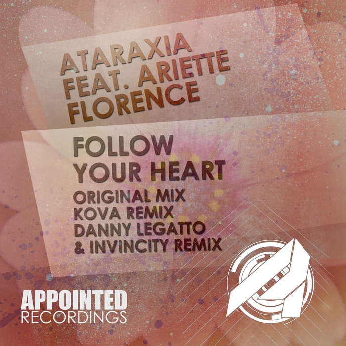 ATARAXIA feat ARIETTE FLORENCE - Follow Your Heart