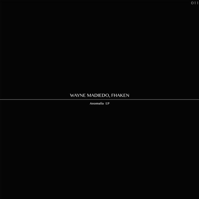 FHAKEN/WAYNE MADIEDO - Anomalia EP