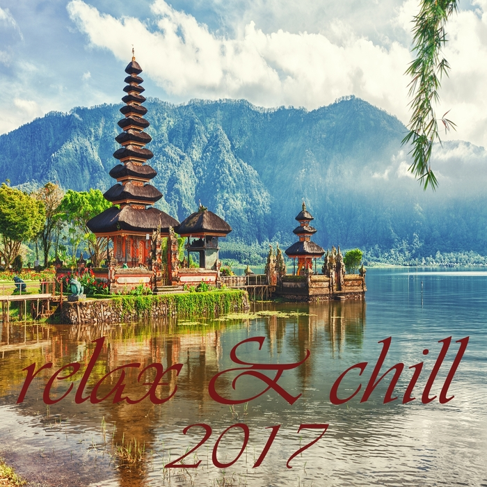 VARIOUS - Relax & Chill 2017 (A Deluxe Compilation Of Lounge & Chill Out Tunes)