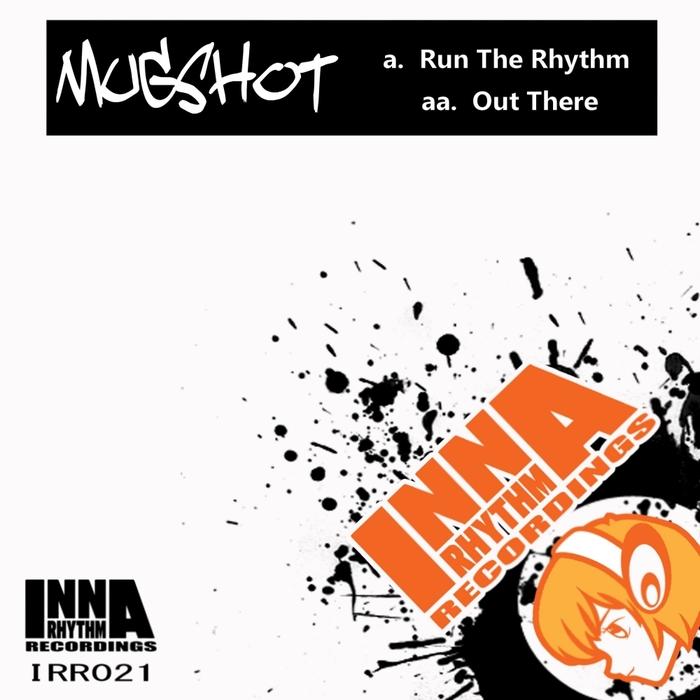 MUGSHOT - Run The Rhythm