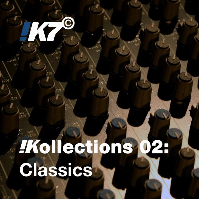 VARIOUS - !K7 Kollections 02: Classics