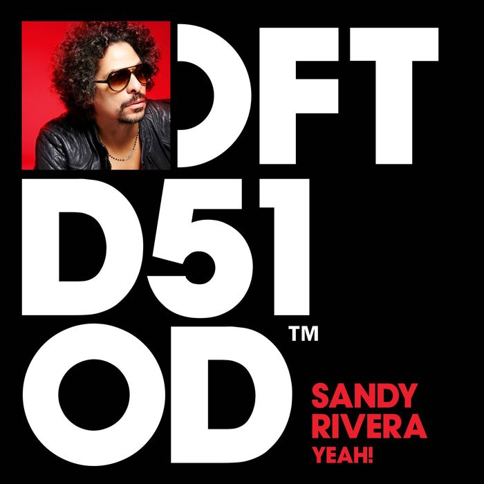 SANDY RIVERA - YEAH!