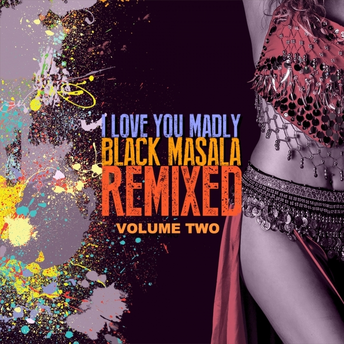 BLACK MASALA - I Love You Madly Remixed Vol 2