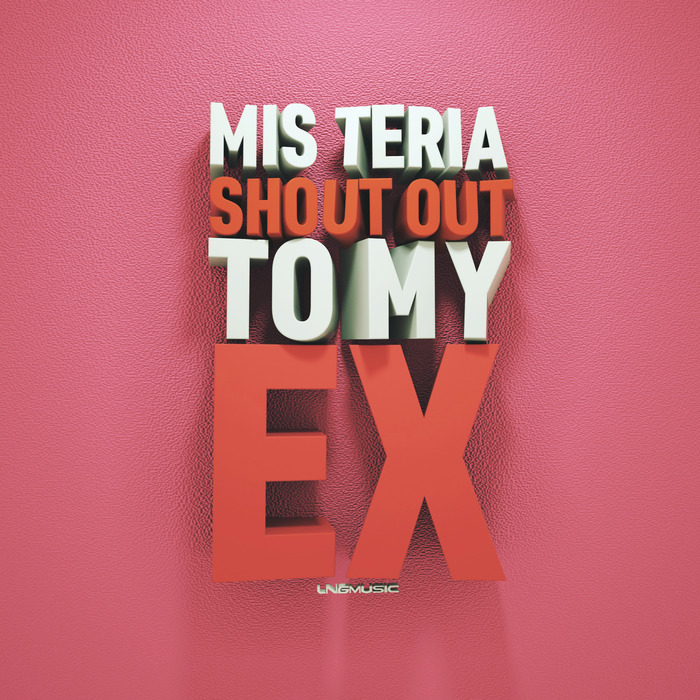 Mis Teria - Shout Out To My Ex