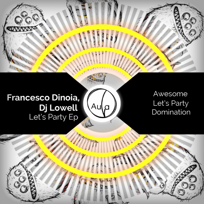 DJ LOWELL/FRANCESCO DINOIA - Let's Party EP