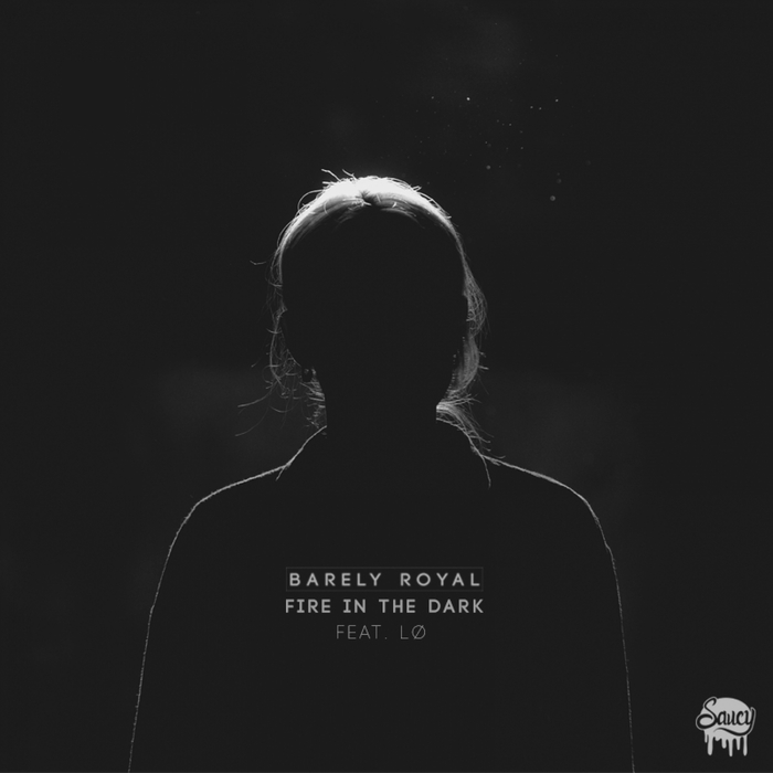 BARELY ROYAL - Fire In The Dark feat LO