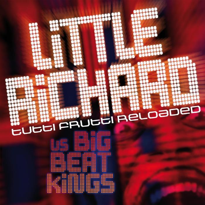 LITTLE RICHARD vs BIGBEAT KINGS - Tutti Frutti Reloaded