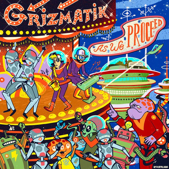 GRIZMATIK feat GRIZ - As We Proceed