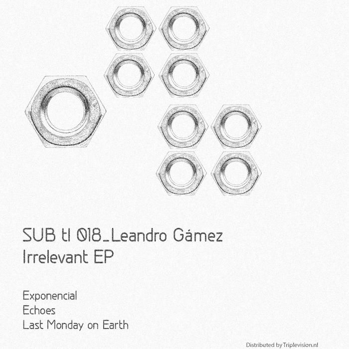 LEANDRO GAMEZ - Irrelevant EP