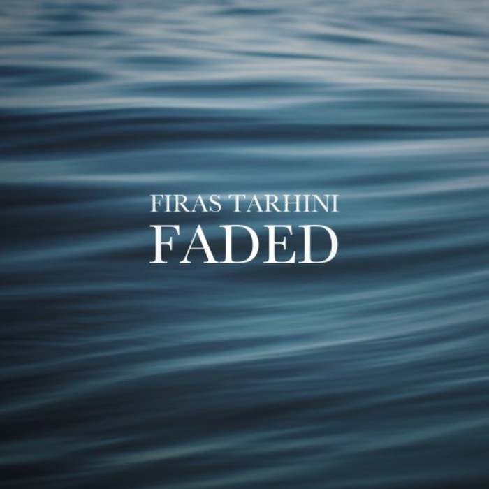 FIRAS TARHINI - Faded