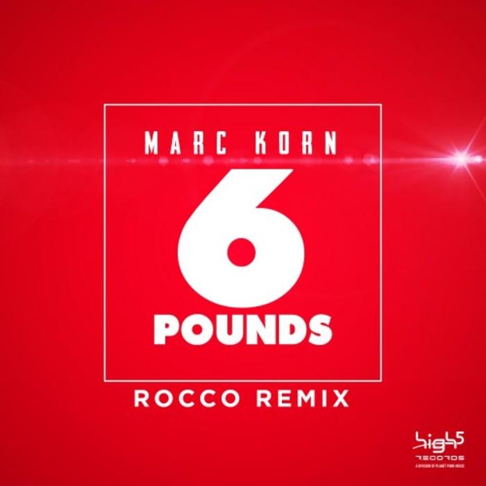 Marc Korn - 6 Pounds (Rocco Remix)