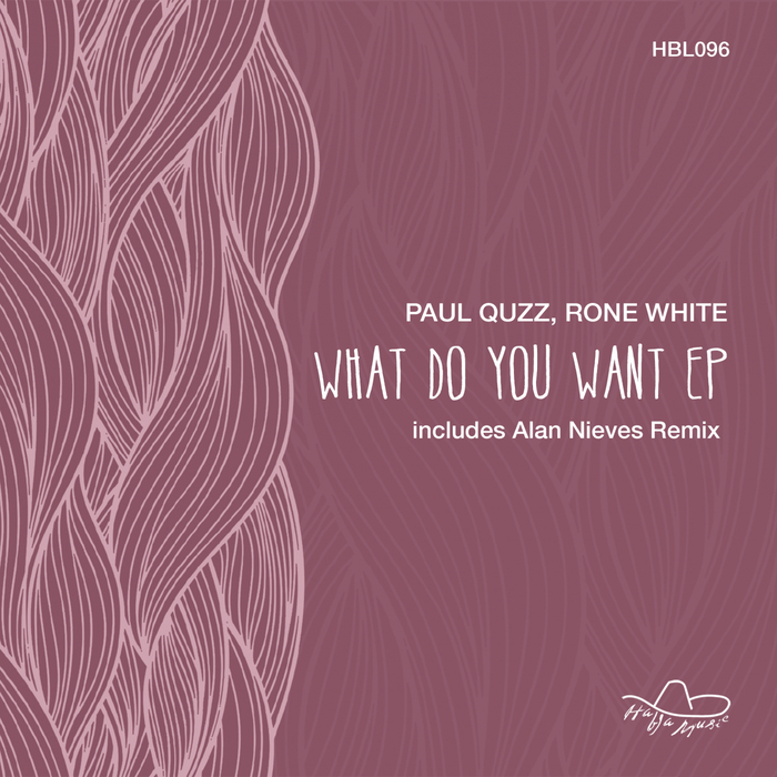 RONE WHITE/PAUL QUZZ - What Do You Want EP