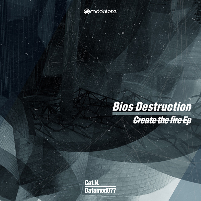BIOS DESTRUCTION - Create The Fire EP