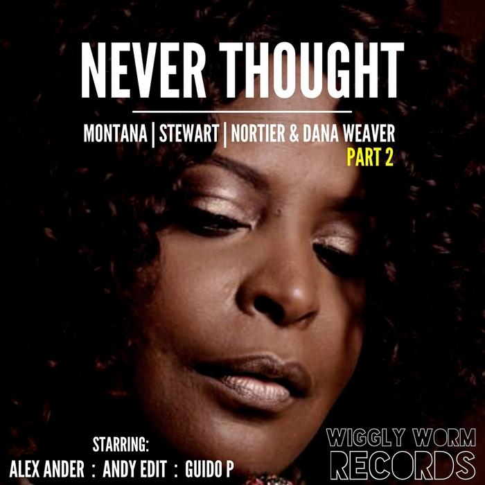 MONTANA/STEWART/NORTIER/DANA WEAVER - Never Thought Part 2