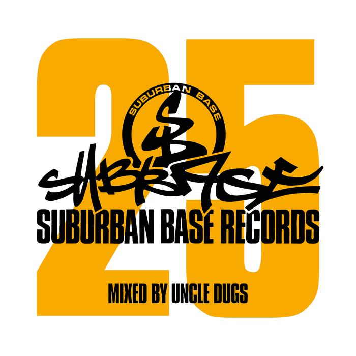 UNCLE DUGS/VARIOUS - Suburban Base 25 (unmixed tracks)