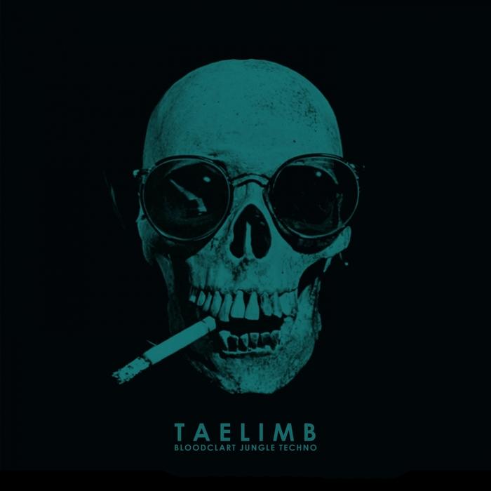 TAELIMB - Bloodclart Jungle Techno