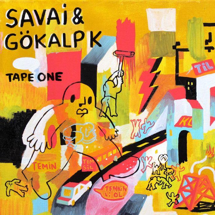 SAVAI & GOKALP K - Tape One