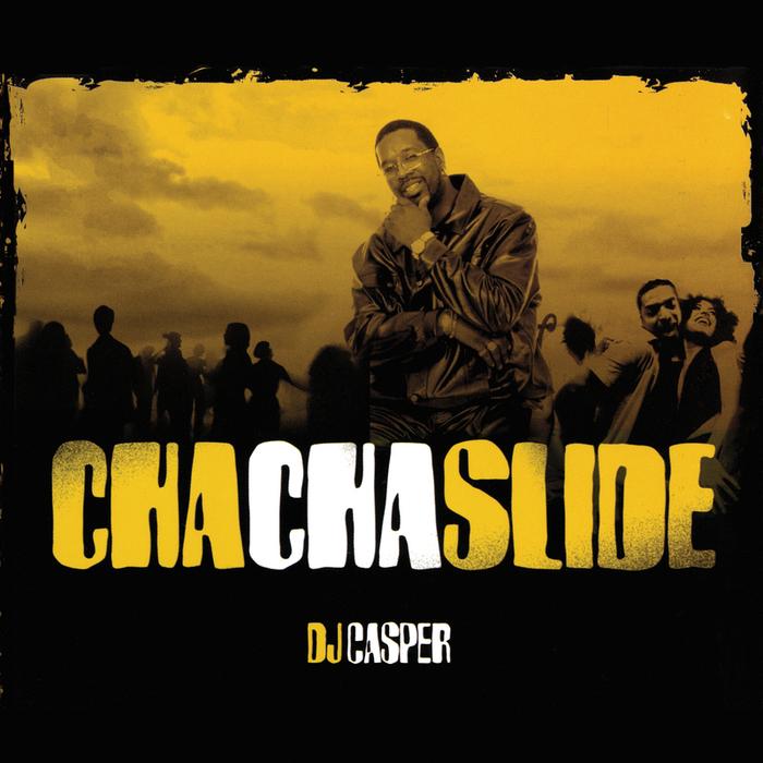 Cha Cha Slide by DJ Casper on MP3, WAV, FLAC, AIFF & ALAC at