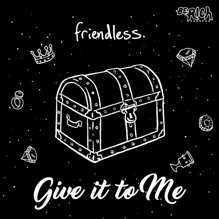FRIENDLESS - Give It To Me EP