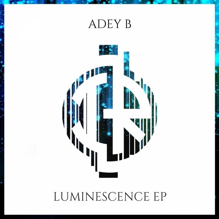 ADEY B - Luminescence EP
