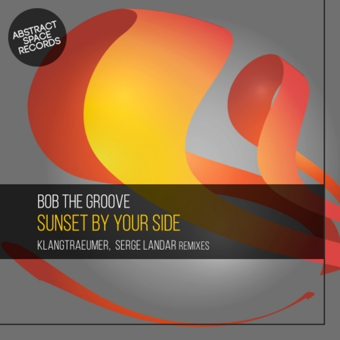 BOB THE GROOVE - Sunset By Your Side
