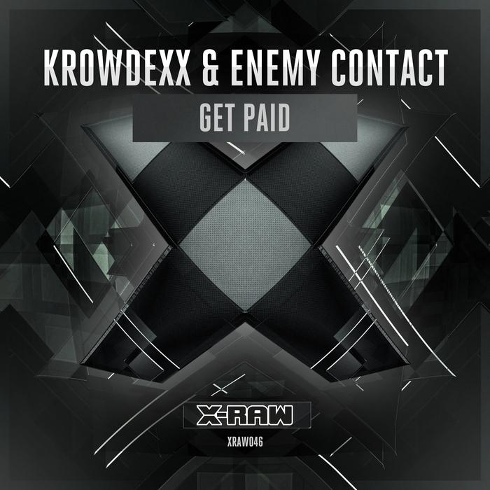 KROWDEXX & ENEMY CONTACT - Get Paid