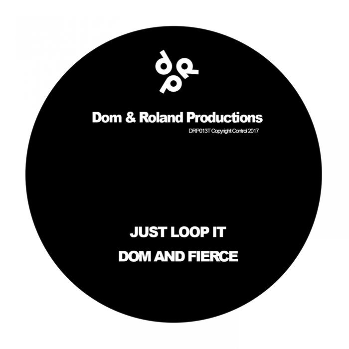 DOM & ROLAND/FIERCE/XANADU - Just Loop It