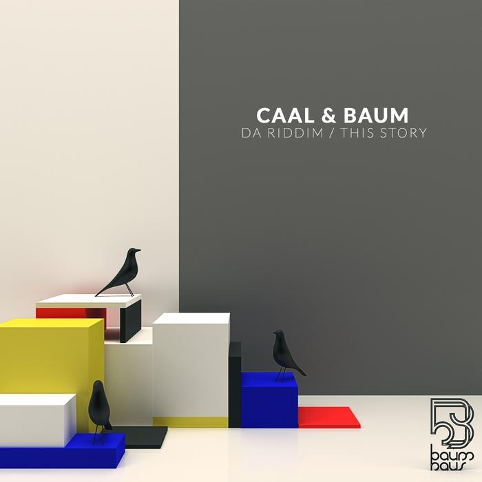 BAUM/CAAL - Da Riddim/This Story
