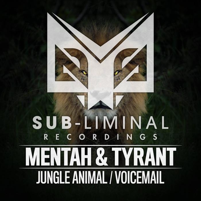 MENTAH & TYRANT - Jungle Animal/Voicemail