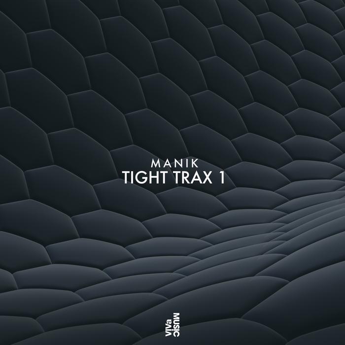 MANIK - Tight Trax 1