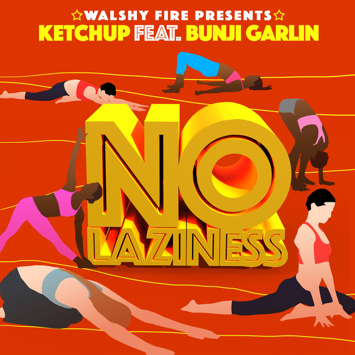KETCHUP feat BUNJI GARLIN - No Laziness