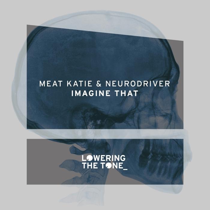 MEAT KATIE & NEURODRIVER - Imagine That