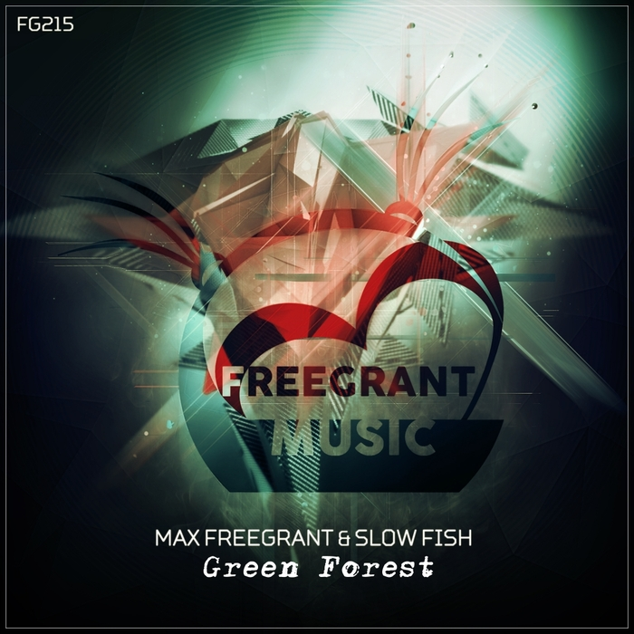 MAX FREEGRANT & SLOW FISH - Green Forest