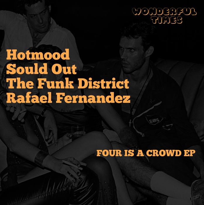 HOTMOOD/SOULD OUT/THE FUNK DISTRICT/RAFAEL FERNANDEZ - Four Is A Crowd EP
