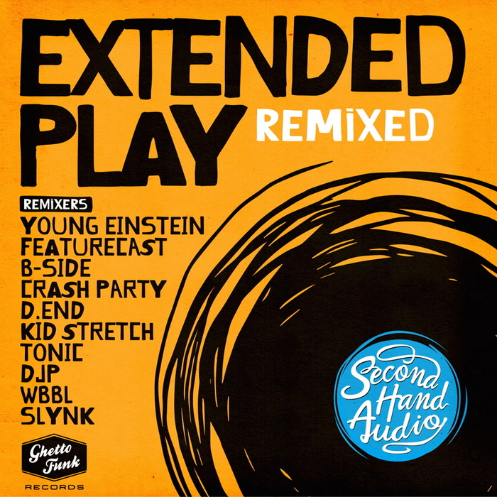 SECOND HAND AUDIO - Extended Play (Remixed)